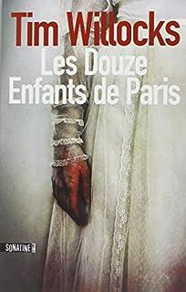Les douze enfants de Paris, Willocks, Tim