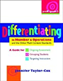 img - for Differentiating in Number & Operations and the Other Math Content Standards, PreK-Grade 2: A Guide for Ongoing Assessment, Grouping Students, ... in the Math Content Standards) book / textbook / text book