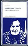 Something to Love: Barbara Pyms Novels (Literary Frontiers Edition, No. 27)