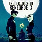 The Trials of Renegade X: Volume 2 | Chelsea M. Campbell