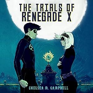 The Trials of Renegade X Audiobook