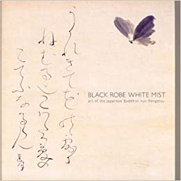 Black Robe, White Mist: Art of the Japanese Buddhist Nun