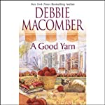 A Good Yarn (       ABRIDGED) by Debbie Macomber Narrated by Linda Emond
