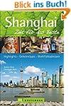 Shanghai - Zeit für das Beste: Highli...