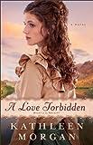 A Love Forbidden, A Novel (Heart of the Rockies Book 2)