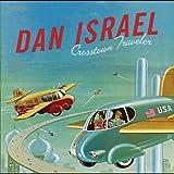 Dan Israel Crosstown Traveler