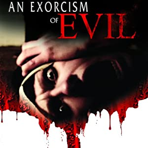 An Exorcism of Evil | [Philip Gardiner]