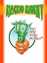 Nacho Money (Can I Have Some Money?)