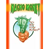 Nacho Money (Can I Have Some Money? Book 4) ~ Dillon Sparks