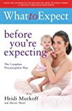 What to Expect: Before Youre Expecting