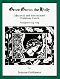 img - for Green Grows the Holly by Guldimann, Suzanne (1998) Paperback book / textbook / text book