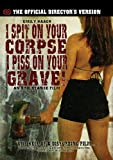 I Spit On Your Corpse, I Piss On Your Grave: Official Director's Cut