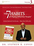 Effective Intrapersonal Interaction: The 7 Habits Foundational Principles (Volume 3)