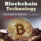 BlockchainTechnology: Smart Guide for Beginners Hörbuch von Charles Jensen Gesprochen von: Dave Wright