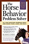 The Horse Behavior Problem Solver: Al...