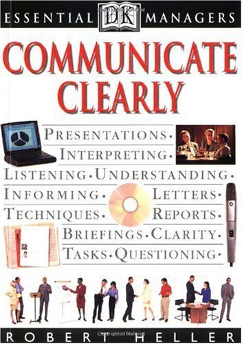 Essential Managers: Communicate Clearly (DK Essential Managers)