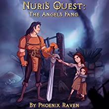 Nuri's Quest: The Angel's Fang (       UNABRIDGED) by Phoenix Raven Narrated by Michelle Michaels