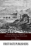 Ancient America, in Notes on American Archaeology (Illustrated)