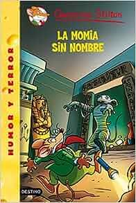 La momia sin nombre. 41: GERONIMO STILTON: 9788408094449: Amazon.com