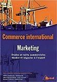 echange, troc Martine Massabie-François, Rachid Oualhadj - Marketing international : Etudes et veille commerciales, vendre et négocier à l'export