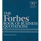 The Forbes Book of Business Quotations: 10,000 Thoughts on the Business of Life ~ Ted Goodman