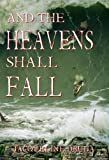 And the Heavens Shall Fall - Jacqueline Druga