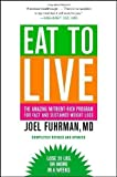 Eat to Live: The Amazing Nutrient-Rich Program for Fast and Sustained Weight Loss, Revised Edition Revised Edition by Fuhrman, Joel published by Little, Brown and Company (2011) Paperback