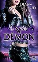 Le Sang du d�mon: Kara Gillian, T2