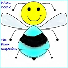 The Farm Inspection: Pete the Bee Stories, Book 20 Audiobook by Paul Cook Narrated by Paul Cook