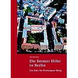 """Die Bremer H�he in Berlin: Ein Kiez im Prenzlauer Bergvon """"Tino Kotte"""""""