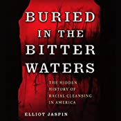 Buried in the Bitter Waters: The Hidden History of Racial Cleansing in America | [Elliot Jaspin]