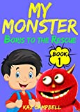MY MONSTER - Book 1 - Boris To The Rescue: First Book in the MY MONSTER Series (English Edition)