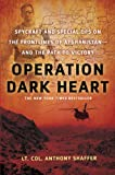 img - for Operation Dark Heart: Spycraft and Special Ops on the Frontlines of Afghanistan---and the Path to Victory book / textbook / text book