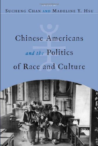 Chinese Americans and the Politics of Race and Culture (Asian American History & Cultu)