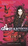 Ghost Huntress Book 3: The Reason by Marley Gibson
