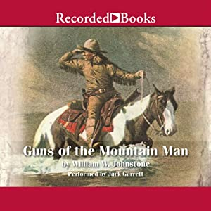 Guns of the Mountain Man | [William W. Johnstone]