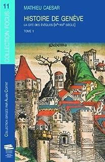 Histoire de Genève : la cité des évêques (IVe-XVIe siècle) : Tome 1