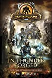 In Thunder Forged: Iron Kingdoms Chronicles (The Fall of Llael Book One) (1616147733) by Marmell, Ari