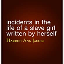 Incidents in the Life of a Slave Girl Written by Herself Audiobook by Harriet Ann Jacobs Narrated by Jean Barrett