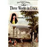 Three Weeks in Utica - Erie Canal Cousins book 2 ~ Dorothy Stacy