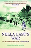 Nella Last's War: The Second World War Diaries of Housewife, 49 by Last, Nella published by Profile Books (2006)