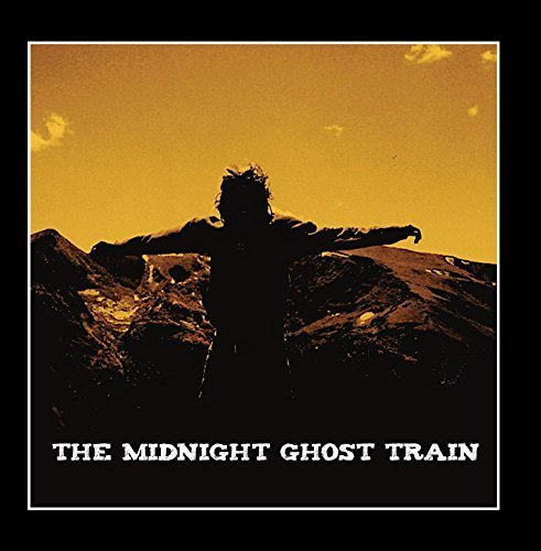 The Midnight Ghost Train by The Midnight Ghost Train (2010-02-10)