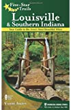Five-Star Trails: Louisville and Southern Indiana: Your Guide to the Area's Most Beautiful Hikes