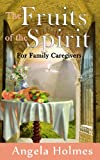The Fruits of the Spirit for family caregivers