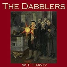 The Dabblers (       UNABRIDGED) by W. F. Harvey Narrated by Cathy Dobson