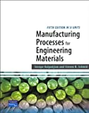 Manufacturing Processes for Engineering Materials SI