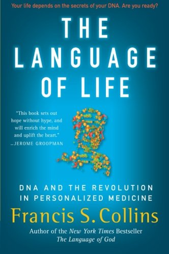 The Language of Life: DNA and the Revolution in...