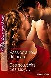 Passion � fleur de peau - Des souvenirs tr�s sexy... (Passions Extr�mes)