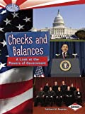 Checks and Balances: A Look at the Powers of Government (Searchlight Books: How Does Government Work?)