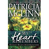 My Heart Remembers (Wyoming Wildflowers Book 4) ~ Patricia McLinn